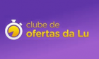 Promoções Clube da Lu