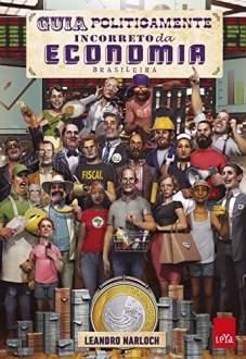 [Amazon] Livro ebook Guia Politicamente Incorreto da Economia Brasileira - R$9