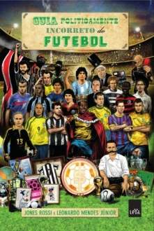 [Amazon] Guia Politicamente Incorreto do Futebol por R$ 14