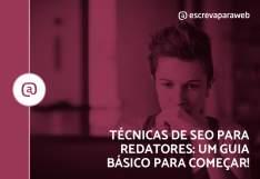[Escreva pra Web] Ebook: Técnicas de SEO para Redatores - Grátis!