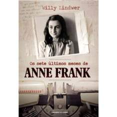 [Extra] Os Sete Últimos Meses de Anne Frank - Willy Lindwer - R$10