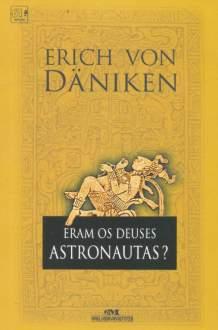 [Saraiva] Eram os Deuses Astronautas? - R$35