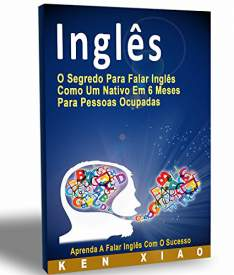 [Amazon.BR] O Segredo Para Falar Inglês Como Nativo Em 6 Meses Para Pessoas Ocupadas R$ 0