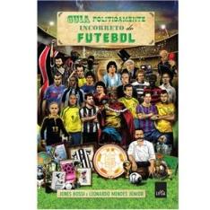 [Extra] Livro Guia Politicamente Incorreto do Futebol - R$ 10