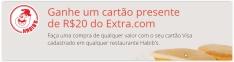 [Habib's - Extra.com] Ganhe um cartão presente de R$20 do Extra.com