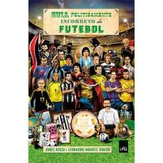 [Submarino] Livro - Guia Politicamente Incorreto do Futebol - Edição Econômica por R$ 4