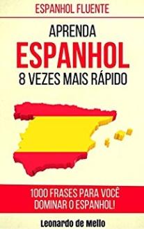 [Amazon] Espanhol Fluente: Aprenda Espanhol 8 Vezes Mais Rápido - eBook Grátis