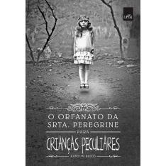 Livro O Orfanato da Srta. Peregrine Para Crianças Peculiares por Ransom Riggs por R$10