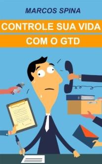 Controle sua Vida com o GTD e Outros Livros de Graça