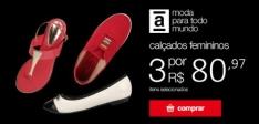 3 calçados femininos por R$ 80,97 à vista