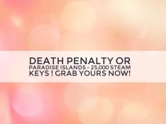 Death Penalty ou Paradise Islands • [KEY STEAM GRÁTIS]