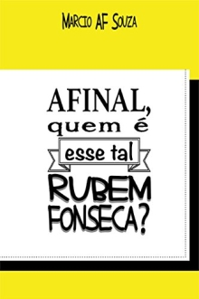 (GRÁTIS) Afinal, quem é esse tal Rubem Fonseca? (eBook Kindle)