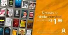 3 meses no Kindle Unlimited por 1,99, só para contas novas!