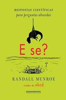 """E-book """"E se? Respostas científicas para perguntas absurdas"""" - R$ 3,85 AMAZON"""