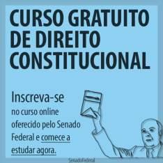 Curso GRATUITO de Direito Constitucional Oferecido pelo Senado Federal
