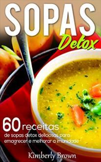 ebook 60 receitas de sopas detox deliciosas para emagrecer e melhorar a imunidade