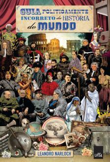 Guia Politicamente Incorreto da História do Mundo - R$11