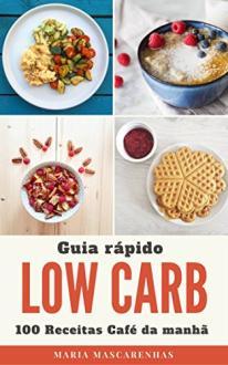 ebook Grátis: Low Carb: Guia rápido + 100 Receitas para o seu café da manhã