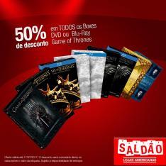 50% off em todos os Boxes DVD's ou Blu ray de Game of Thrones (lojas físicas)