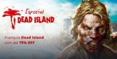 Especial Dead Island: até 75% OFF na Nuuvem