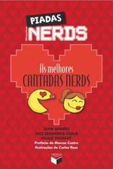 As Melhores Cantadas Nerds - Piadas Nerds - R$5