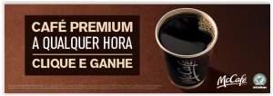 Café Premium no Mc Café - Grátis