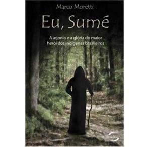 [Ponto Frio]  Livro - Eu, Sumé: a Agonia e a Glória do Maior Herói dos Indígenas Brasileiros - 7