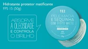 [Natura] Hidratante Protetor Matificante FPS 15 Tez - de R$ 36,90 por R$ 25,80