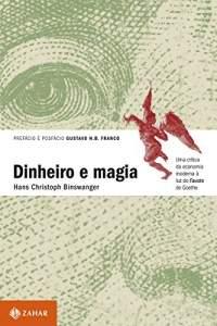 [Amazon] Ebook Dinheiro e magia Uma crítica da economia moderna à luz do Fausto de Goethe - GRÁTIS
