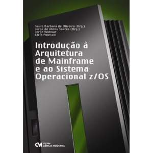 [Shoptime] Livro - Introdução à Arquitetura de Mainframe e ao Sistema Operacional z/OS por R$ 7