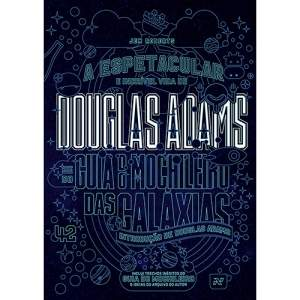 [SUBMARINO]Livro - A Espetacular e Incrível Vida de Douglas Adams e do Guia do Mochileiro das Galáxias 24R$