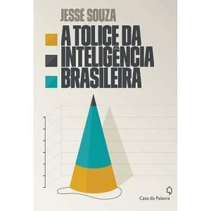 [Submarino] Livro A Tolice da Inteligência Brasileira - R$20