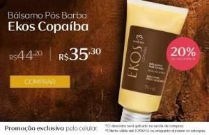 [Natura] Exclusivo Mobile - Balsamo Pos-Barba Ekos Copaiba -R$35