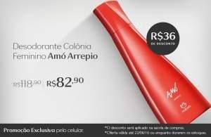 [Natura] Exclusivo Mobile - Desodorante Colonia Amo Arrepio -R$ 74,61