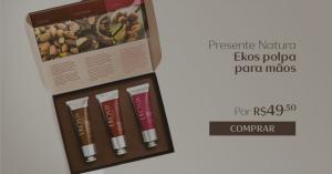 [Natura] Presente Natura Ekos Polpas Mãos - 3 Polpas Hidratantes - Cacau, Castanha e Capitiú Frete Grátis  R$ 50