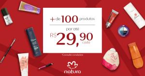 [Natura] Mais de 100 produtos por até R$ 29,90!!