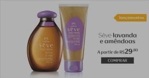 [Natura] Lançamentos Natura Sève R$ 30