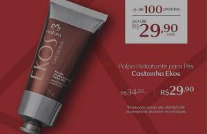 [Natura] Hidratante para os pés Castanha Ekos R$ 27