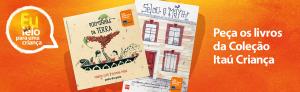 [Itaú Criança] Peça dois livros para ler para uma criança - Gratuito