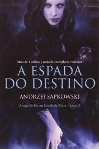A Espada do Destino. A Saga do Bruxo Geralt de Rívia - Volume 2: R$10