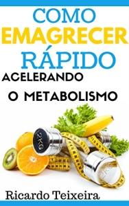 Como Emagrecer Rápido Acelerando O Metabolismo - eBook - R$ 1,99