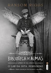 eBook: Biblioteca de almas (O lar da srta. Peregrine para crianças peculiares Livro 3) - R$ 16,66