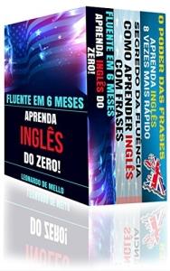 Inglês Fluente (3 em 1): Fluente Em 6 Meses: Aprenda Inglês do Zero... - R$ 1,99