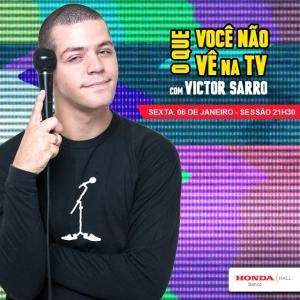 Sexta 06/01 21h30: Stand Up com Victor Sarro - O que você não vê na TV