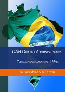 OAB Direito Administrativo: Todas as provas comentadas - 1ª Fase - GRÁTIS