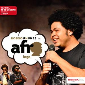 [SP] Quinta 19/01 21h30: Stand Up com Robson Nunes - Afrobege Grátis