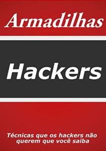 Armadilhas Hackers: Segurança na Internet e outros Livros Grátis
