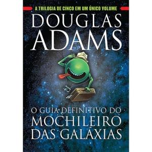 Livro - O Guia Definitivo do Mochileiro das Galáxias: A Trilogia de Cinco em Um Único Volume (CAPA DURA) - R$ 26,90