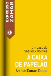 (GRÁTIS) Google Play - Conto: A caixa de papelão: um caso de Sherlock Holmes
