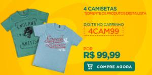 4 camisetas R$ 99,00 /  6 camisetas R$ 139,00
